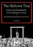 The Gallows Tree Crime And Punishment In The Eighteenth Ce... By Redfern Barry