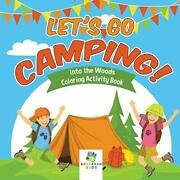 Let's Go Camping | Into The Woods | Coloring Activity Book By Kids New,,