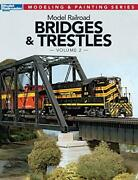 Model Railroad Bridges And Trestles, Volume 2 Modeling And Painting, Wilson-,