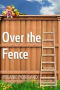 Over The Fence By Moreland, Melanie Book The Fast Free Shipping