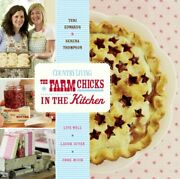 The Farm Chicks In The Kitchen Live Well, Laugh Often, Cook... By Edwards, Teri