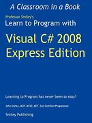 Learn To Program With Visual C 2008 Express, Smiley, John 9780615248424 New,,