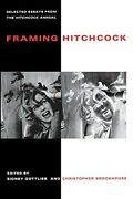Framing Hitchcck Selected Essays From The Hitchock Annual, Gottlieb, Sidney,,