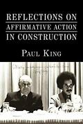 Reflections On Affirmative Action In Construction, King, Paul 9781438995649,,