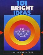 101 Bright Ideas Esl Activities For All Ages By Ford Claire Marie Paperback