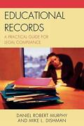 Educational Records A Practical Guide For Legal Compliance By Murphy R. New