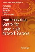 Synchronization Control For Large-scale Network Systems By Wu, Yuanqing New,,