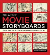 The Art Of Movie Storyboards Visualising The Action O... By Halligan Fionnuala