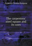 The Carpentersand039 Steel Square And Its Uses Hodgson Thomas 9785518692091 New