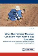 What The Farmersand039 Museum Can Learn From Farm-based Education Lurio Ansel