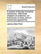 A System Of The Law Of Marine Insurances. With , Park, Allan,,