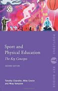 Sport And Physical Education The Key Concepts... By Chandler, Timothy Paperback