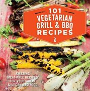 101 Vegetarian Bbq And Grill Recipes Amazing Meat-free... By Ryland Peters And Smal
