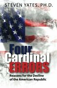 Four Cardinal Errors Reasons For The Decline Of The American Republic, Yates-,