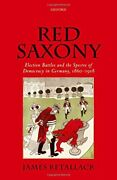 Red Saxony Election Battles And The Spectre Of, Retallack,