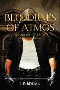 Bloodlines Of Atmos The Story Of Jace-sanctuary By J.p. Edgar English Paperba