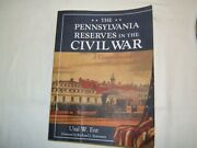 The Pennsylvania Reserves In The Civil War Uzal W. Ent 2014 Signed