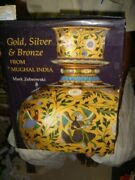 India Rare - Gold , Silver And Bronze From Mughal India Mark Zebrowski Illustrated