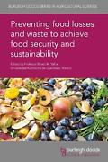 Preventing Food Losses And Waste To Achieve Food Security And Sustainability En