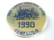 Vintage 3 Pinback Button 54- 017 - 1990 Great Tractor Race - Temecula