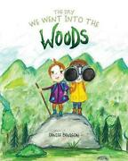 Day We Went Into The Woods By Denise Benison English Paperback Book Free Shipp