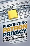 Protecting Patron Privacy Safe Practices For Public Computers By Matthew Beckst