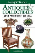 Antique Trader Antiques And Collectibles 2012 Price Guide Antique Trader Antique