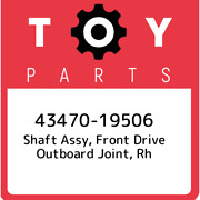 43470-19506 Toyota Shaft Assy Front Drive Outboard Joint Rh 4347019506 New Ge