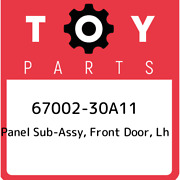 67002-30a11 Toyota Panel Sub-assy, Front Door, Lh 6700230a11, New Genuine Oem Pa