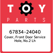 67834-24040 Toyota Cover Front Door Service Hole No.2 Lh 6783424040 New Genui
