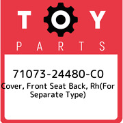 71073-24480-c0 Toyota Cover, Front Seat Back, Rhfor Separate Type 7107324480c0