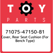 71075-47150-b1 Toyota Cover, Rear Seat Cushion For Bench Type 7107547150b1, Ne