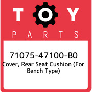 71075-47100-b0 Toyota Cover, Rear Seat Cushion For Bench Type 7107547100b0, Ne