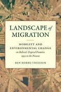 Landscape Of Migration Mobility And Environmental Change On Bolivia's Tropical
