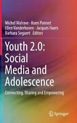 Youth 2. 0 Social Media And Adolescence Connecting, Sharing And Empowering...