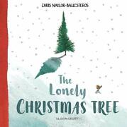 The Lonely Christmas Tree Naylor-ballesteros 9781408892923 Free Shipping..