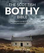 Scottish Bothy Bible The Complete Guide To Sco Allan..
