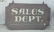 Awesome Old Sales Dept Double Sided Thick Wooden Sign.....look