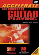 Accelerate Your Rock Guitar Playing Featuring Scotty Johnson Scotty Johnson In