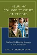 Help My College Students Can't Read Teaching , Gamel..