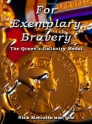 For Exemplary Bravery - The Queen's Gallantry Medal, Metcalfe 9780957269514..