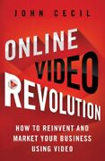 Online Video Revolution How To Reinvent And Ma, Cecil..