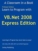 Learn To Program With Vb.net 2008 Express, Smiley, John 9780615248431 New,,