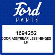 1694252 Ford Door Assyrear Less Hinges Lh 1694252 New Genuine Oem Part