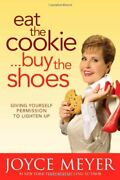 Eat The Cookie...buy The Shoes By Joycemeyer Paperback Book The Fast Free