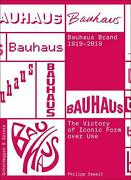 The Bauhaus Brand 1919-2019 The Victory Of Iconic Form Over Use By Philipp Oswa