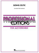 Going Celtic Michael Philip Mossman Professional Editions-jazz Ens Score And
