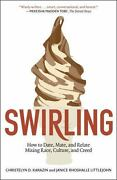 Swirling How To Date, Mate, And Relate Mixing Race, Culture, And Creed By K...