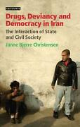 Drugs, Deviancy And Democracy In Iran The Interaction Of State And Civil Societ