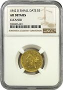 1842-d Small Date United States 5 Gold Liberty - Ngc Au Details